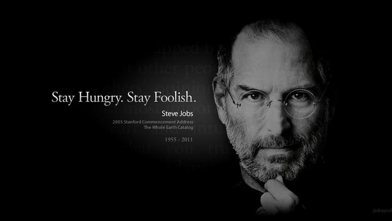 zqj7qYz5SzGsOrWcFlkT_Steve-Jobs-Quotes-Stay-Hungry-Stay-Foolish-2
